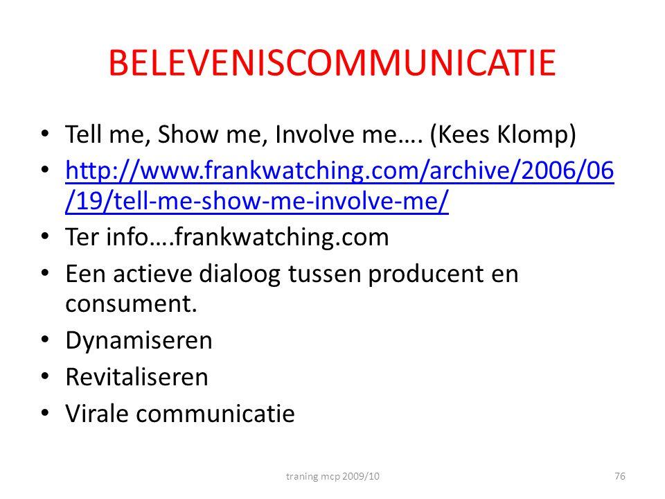 BELEVENISCOMMUNICATIE Tell me, Show me, Involve me….