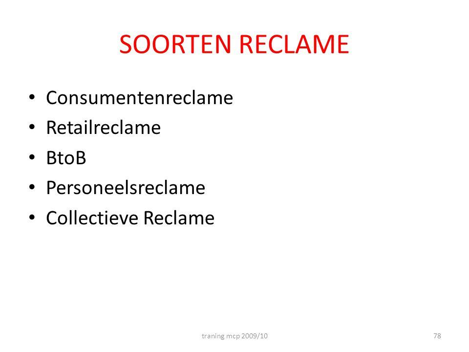 SOORTEN RECLAME Consumentenreclame Retailreclame BtoB Personeelsreclame Collectieve Reclame traning mcp 2009/1078