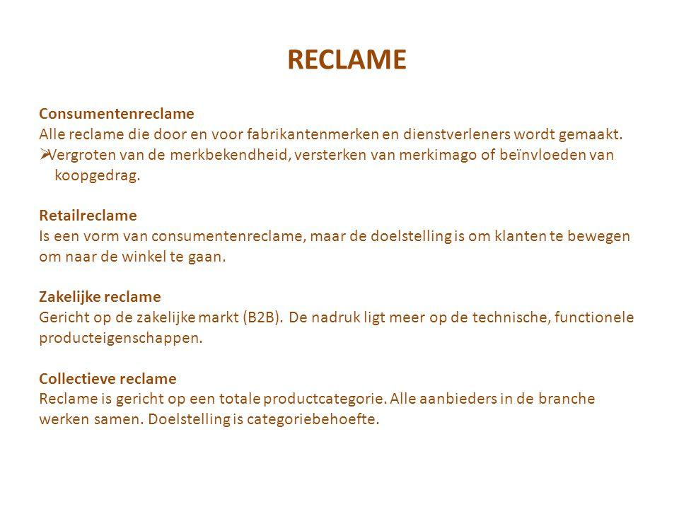 RECLAME Consumentenreclame Alle reclame die door en voor fabrikantenmerken en dienstverleners wordt gemaakt.