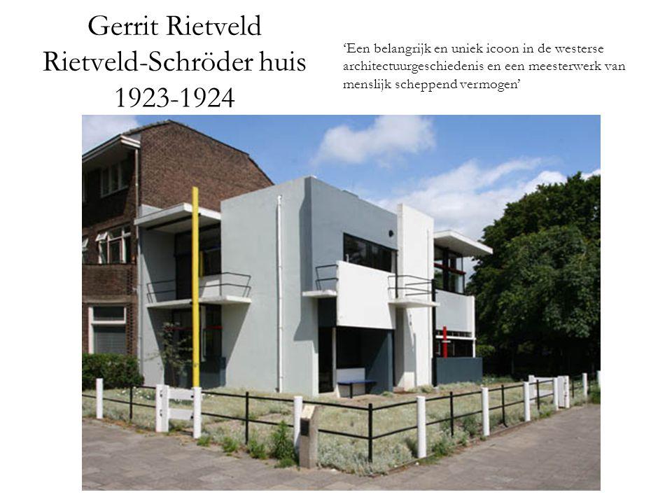 Gerrit Rietveld Rietveld-Schröder huis 1923-1924 'Een belangrijk en uniek icoon in de westerse architectuurgeschiedenis en een meesterwerk van menslijk scheppend vermogen'