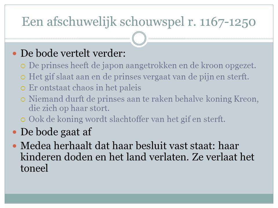 Een afschuwelijk schouwspel r. 1167-1250 De bode vertelt verder:  De prinses heeft de japon aangetrokken en de kroon opgezet.  Het gif slaat aan en