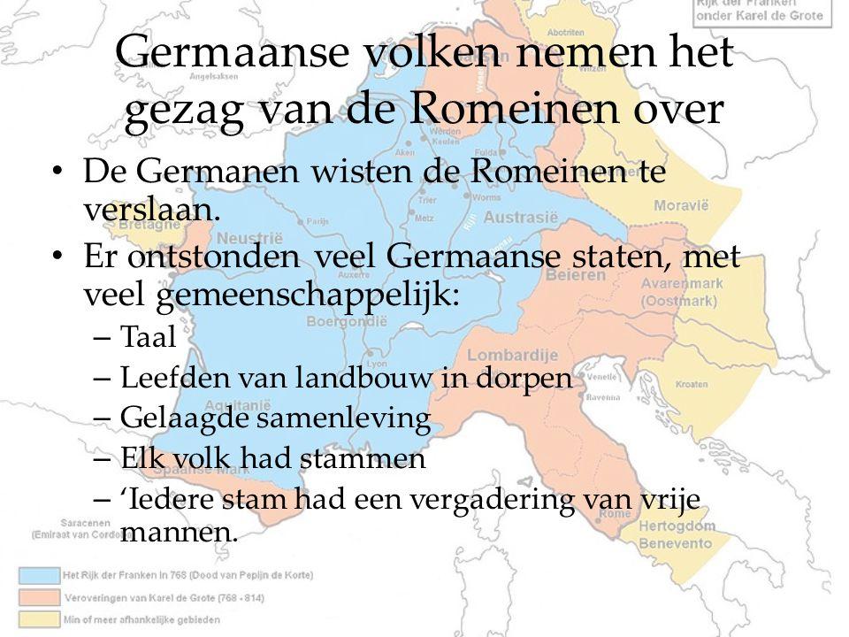 Germaanse volken nemen het gezag van de Romeinen over De Germanen wisten de Romeinen te verslaan. Er ontstonden veel Germaanse staten, met veel gemeen