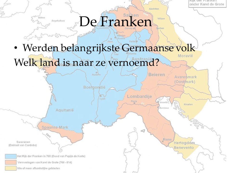 De Franken Werden belangrijkste Germaanse volk Welk land is naar ze vernoemd?