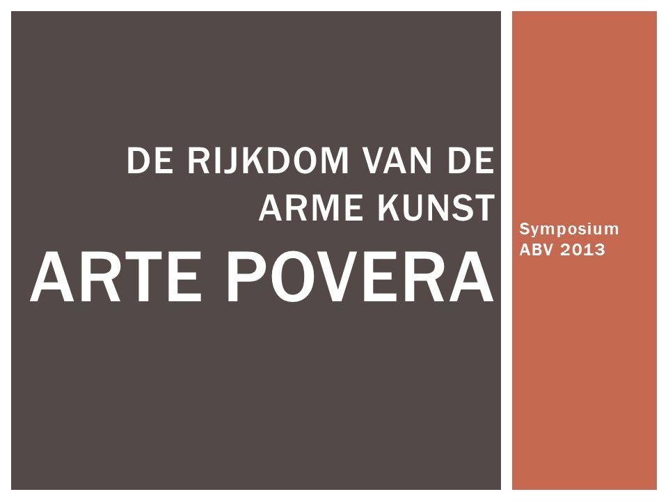 Symposium ABV 2013 DE RIJKDOM VAN DE ARME KUNST ARTE POVERA