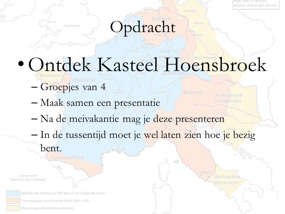 Opdracht Ontdek Kasteel Hoensbroek – Groepjes van 4 – Maak samen een presentatie – Na de meivakantie mag je deze presenteren – In de tussentijd moet j