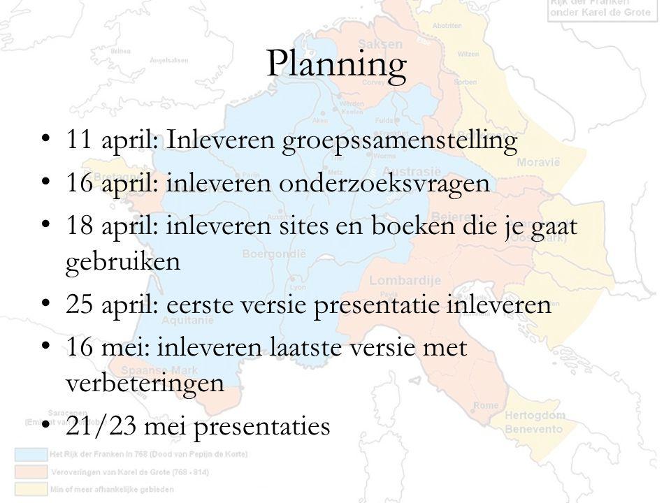11 april: Inleveren groepssamenstelling 16 april: inleveren onderzoeksvragen 18 april: inleveren sites en boeken die je gaat gebruiken 25 april: eerst