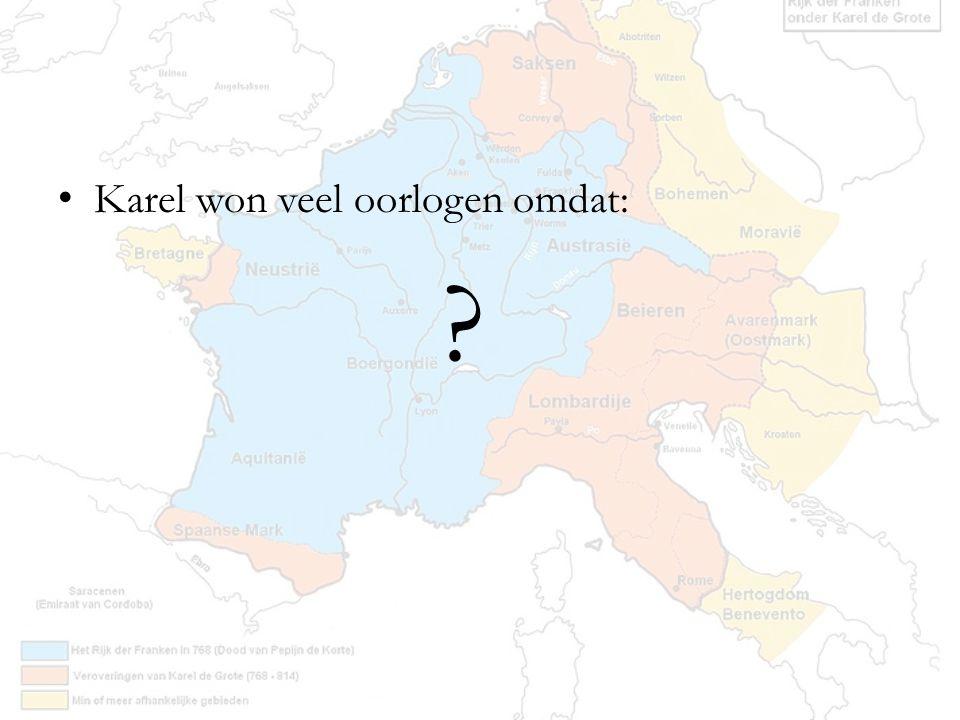 Karel won veel oorlogen omdat: ?