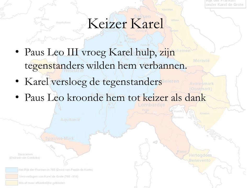 Keizer Karel Paus Leo III vroeg Karel hulp, zijn tegenstanders wilden hem verbannen. Karel versloeg de tegenstanders Paus Leo kroonde hem tot keizer a