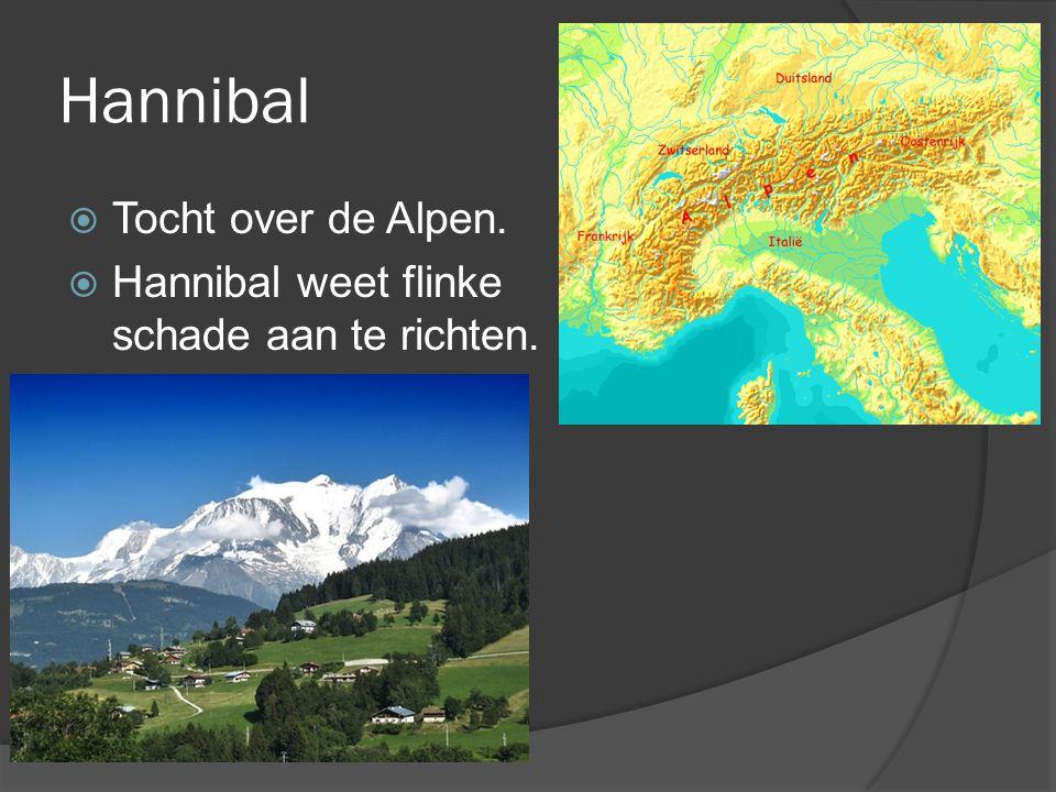 Hannibal  Tocht over de Alpen.  Hannibal weet flinke schade aan te richten.
