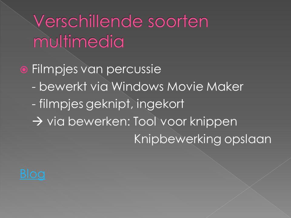  Filmpjes van percussie - bewerkt via Windows Movie Maker - filmpjes geknipt, ingekort  via bewerken: Tool voor knippen Knipbewerking opslaan Blog
