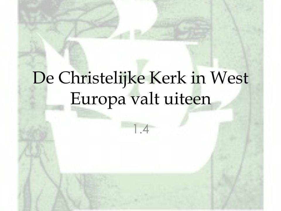 De Christelijke Kerk in West Europa valt uiteen 1.4