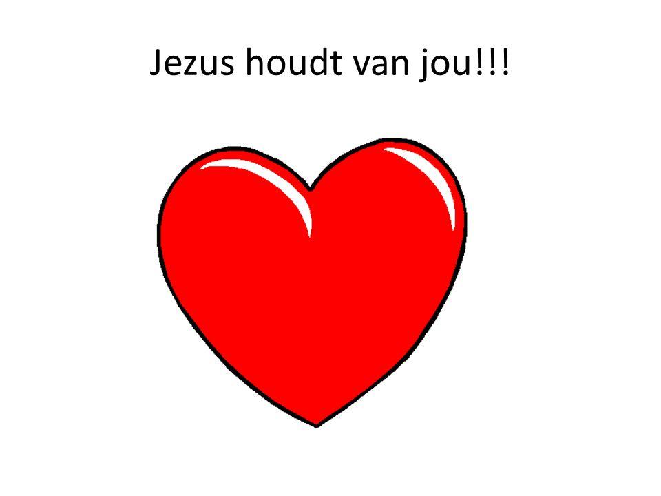 Jezus houdt van jou!!!