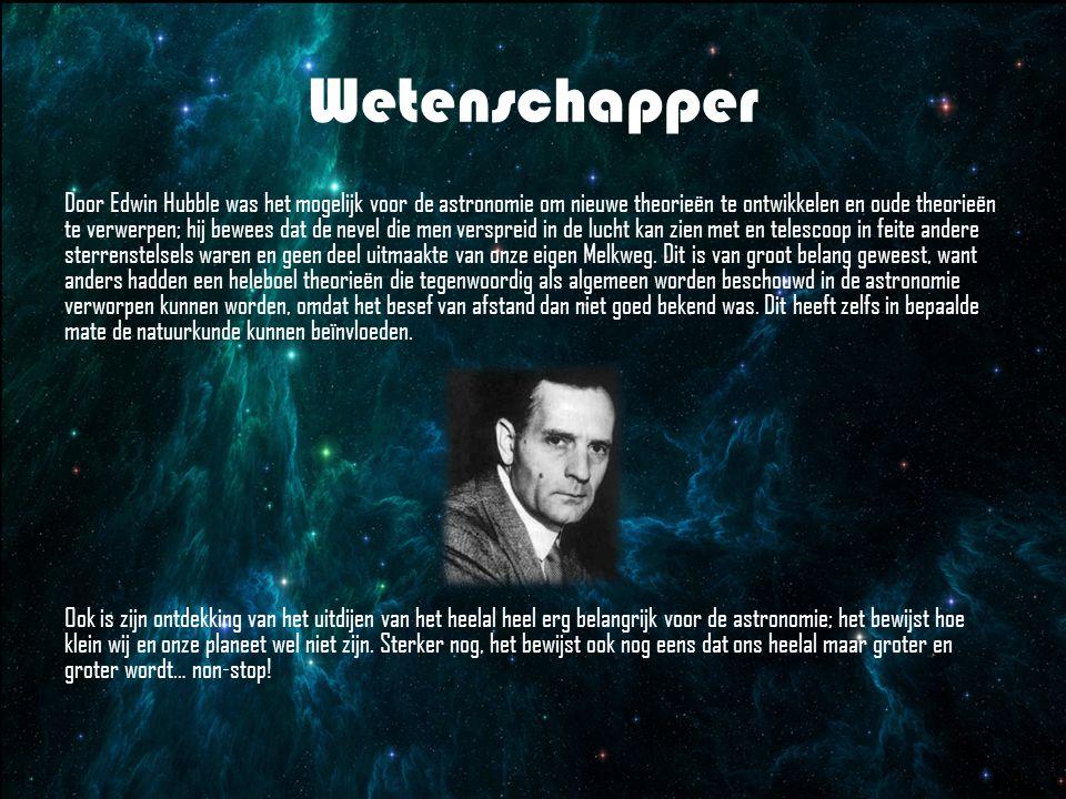 Wetenschapper Door Edwin Hubble was het mogelijk voor de astronomie om nieuwe theorieën te ontwikkelen en oude theorieën te verwerpen; hij bewees dat