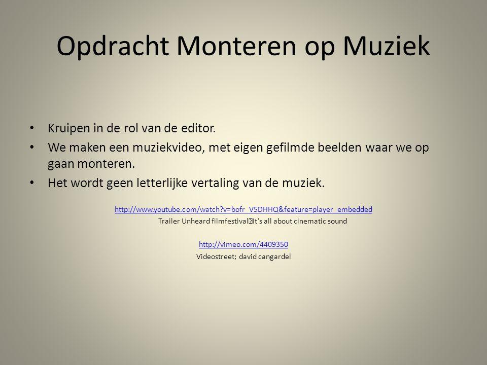 Opdracht Monteren op Muziek Kruipen in de rol van de editor.