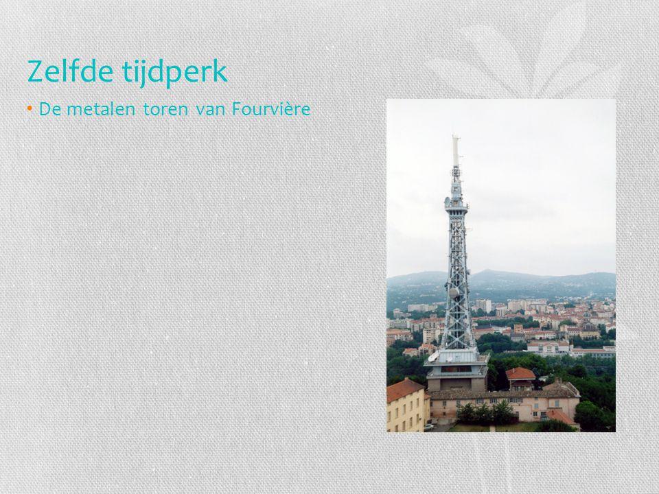 Zelfde tijdperk De metalen toren van Fourvière