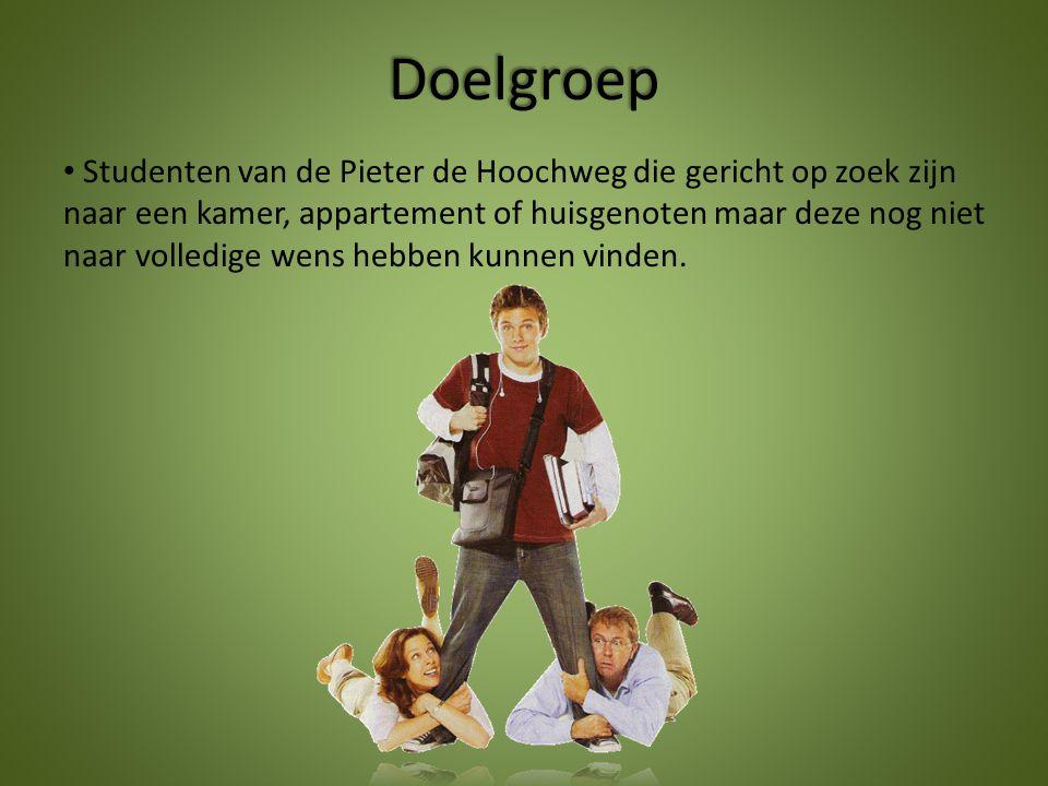 Doelgroep Studenten van de Pieter de Hoochweg die gericht op zoek zijn naar een kamer, appartement of huisgenoten maar deze nog niet naar volledige we