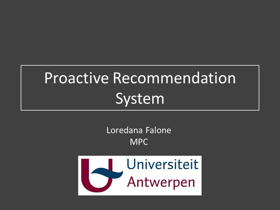 Proactive Recommendation System Loredana Falone MPC