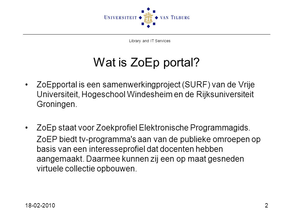 Library and IT Services Wat biedt ZoEp portal.