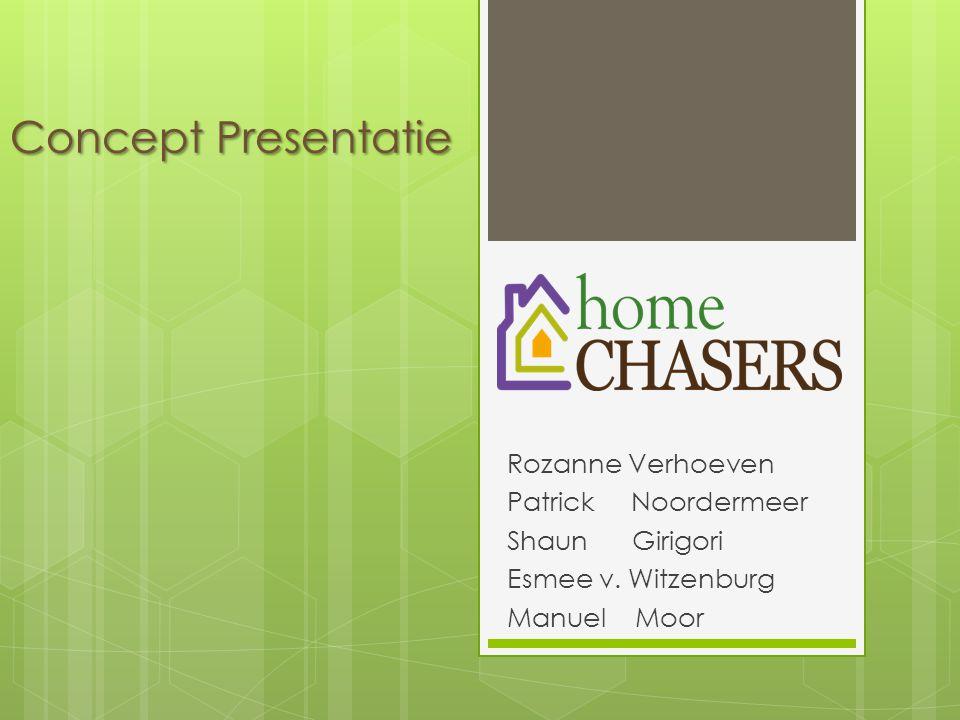Rozanne Verhoeven Patrick Noordermeer Shaun Girigori Esmee v. Witzenburg Manuel Moor Concept Presentatie