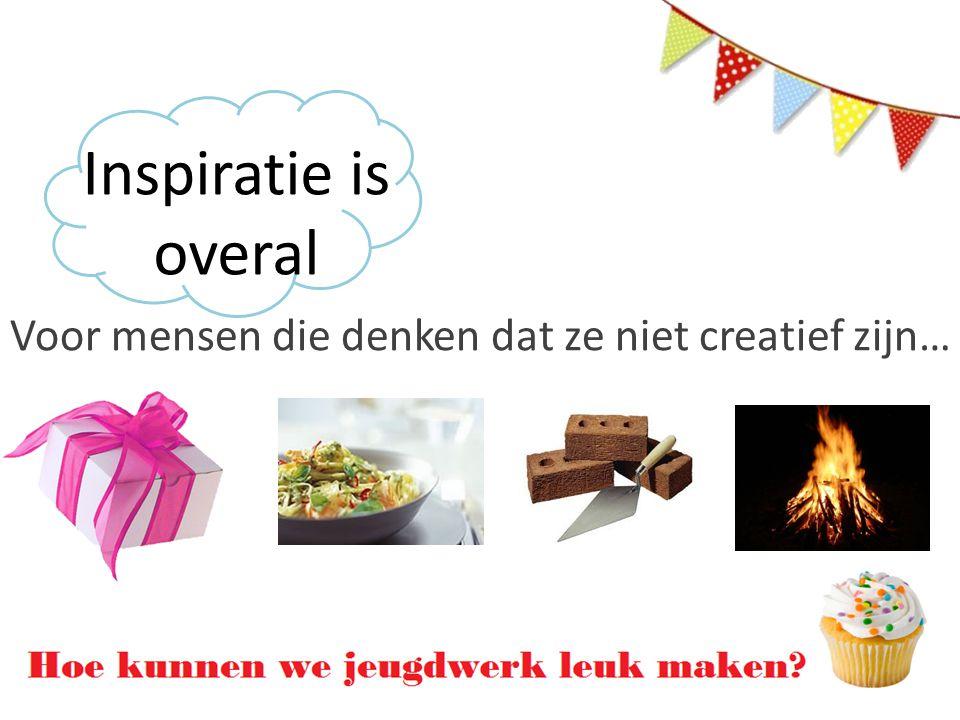 Inspiratie is overal Voor mensen die denken dat ze niet creatief zijn…
