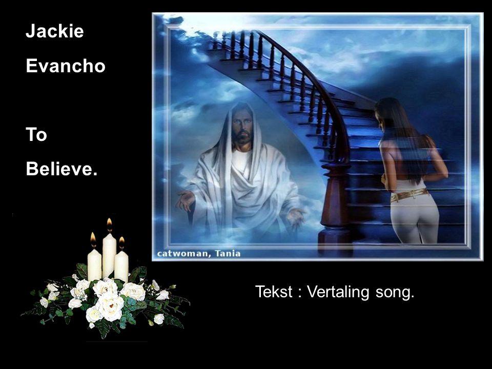 Jackie Evancho To Believe. Tekst : Vertaling song.