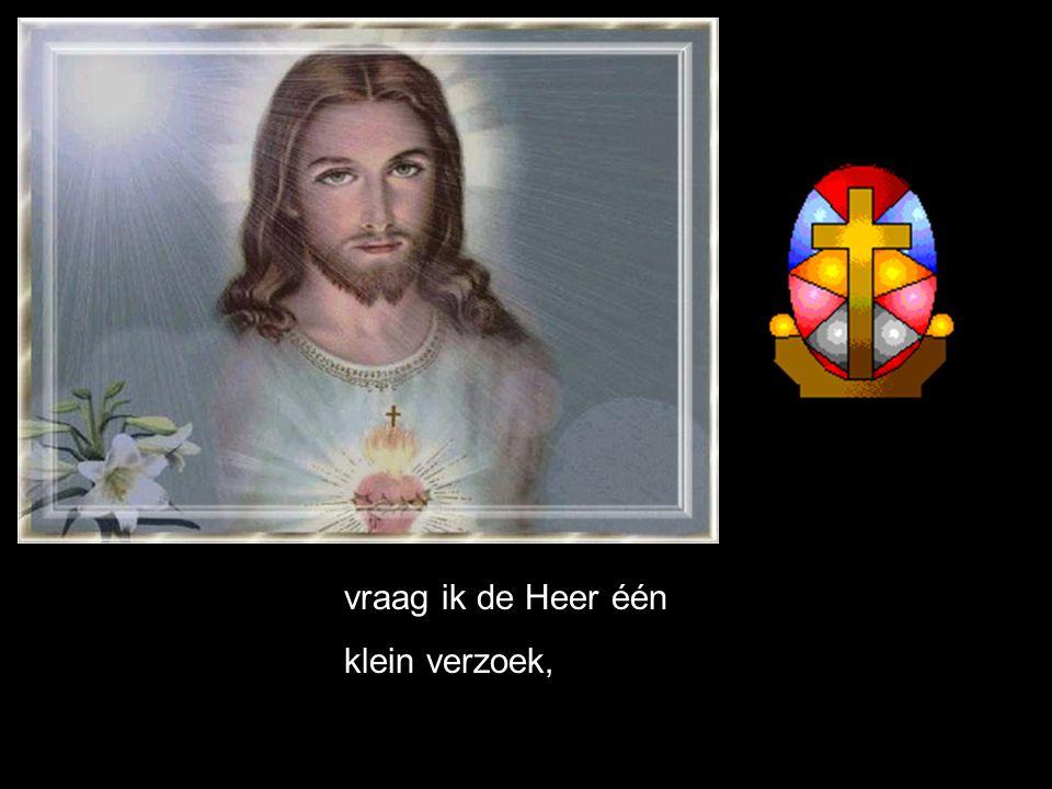 help ons Uw wil te vervullen, oh Vader, in de naam van alle waarheid,