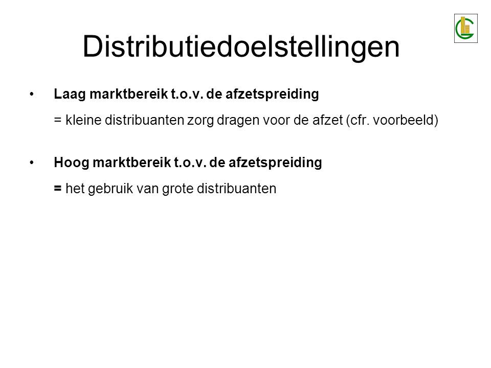 Laag marktbereik t.o.v. de afzetspreiding = kleine distribuanten zorg dragen voor de afzet (cfr. voorbeeld) Hoog marktbereik t.o.v. de afzetspreiding
