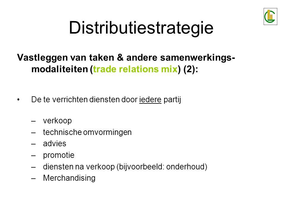 Distributiestrategie Vastleggen van taken & andere samenwerkings- modaliteiten (trade relations mix) (2): De te verrichten diensten door iedere partij