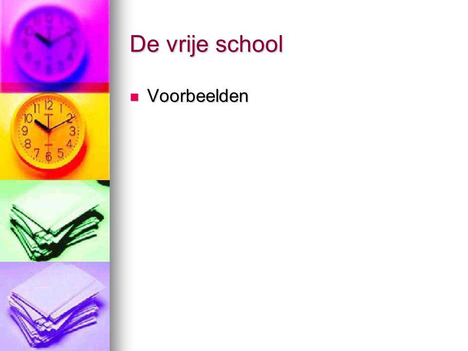 De vrije school Voorbeelden Voorbeelden
