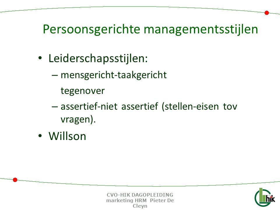 Persoonsgerichte managementsstijlen Leiderschapsstijlen: – mensgericht-taakgericht tegenover – assertief-niet assertief (stellen-eisen tov vragen). Wi
