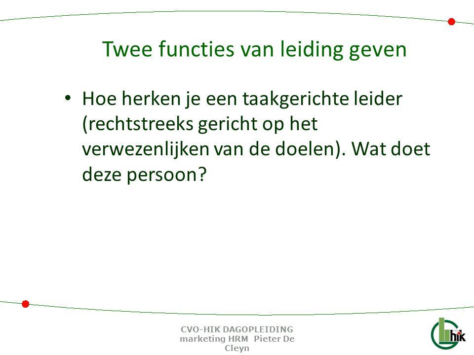 Twee functies van leiding geven Hoe herken je een taakgerichte leider (rechtstreeks gericht op het verwezenlijken van de doelen).