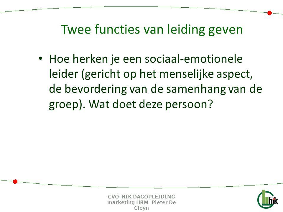 Twee functies van leiding geven Hoe herken je een sociaal-emotionele leider (gericht op het menselijke aspect, de bevordering van de samenhang van de groep).