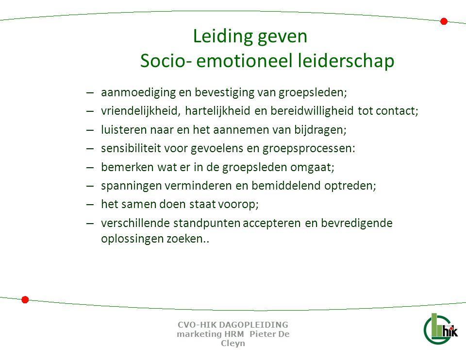Leiding geven Socio- emotioneel leiderschap – aanmoediging en bevestiging van groepsleden; – vriendelijkheid, hartelijkheid en bereidwilligheid tot co