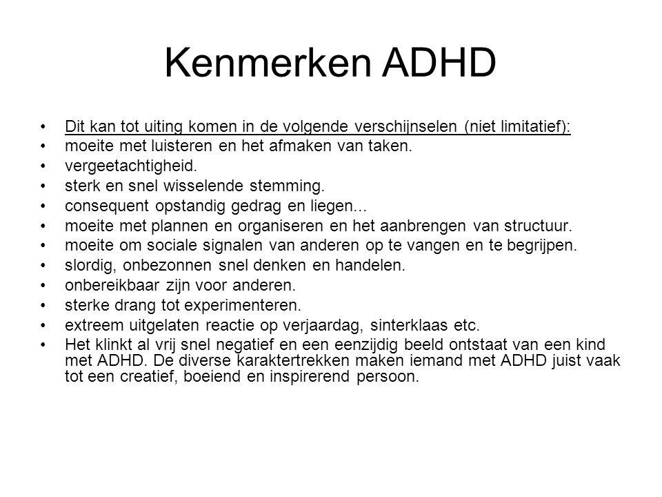 Kenmerken ADHD Dit kan tot uiting komen in de volgende verschijnselen (niet limitatief): moeite met luisteren en het afmaken van taken. vergeetachtigh