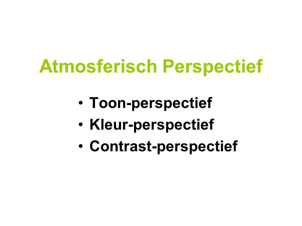 Toon-perspectief Kleur-perspectief Contrast-perspectief Atmosferisch Perspectief