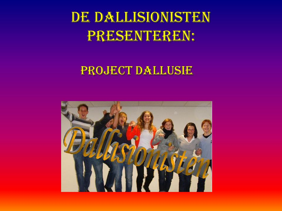 De Dallisionisten presenteren: PrOJECT Dallusie