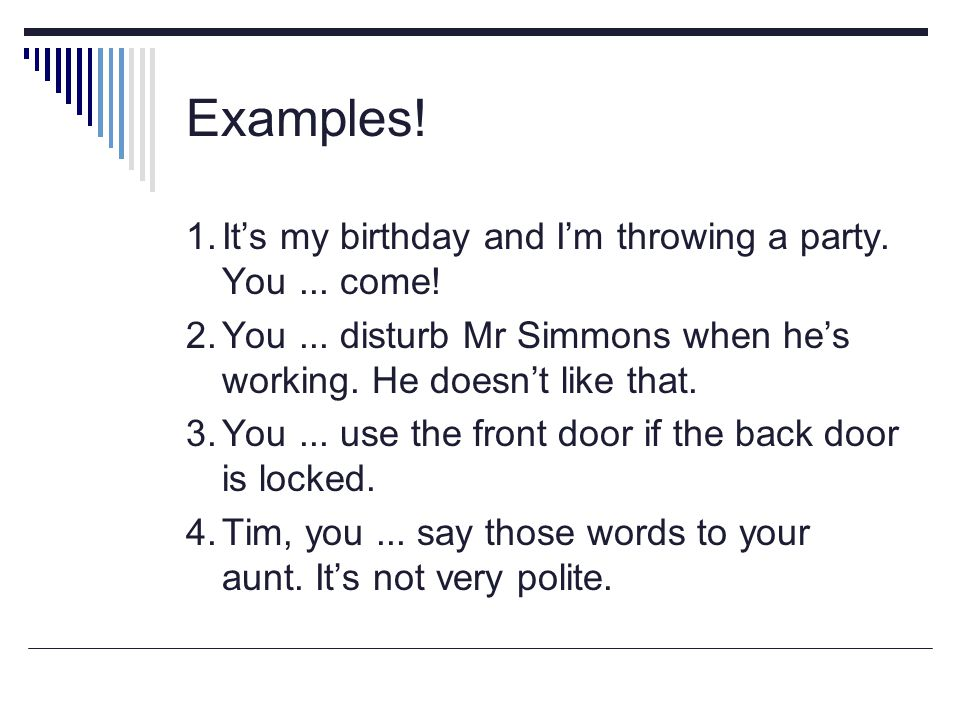 Examples.1.It's my birthday and I'm throwing a party.