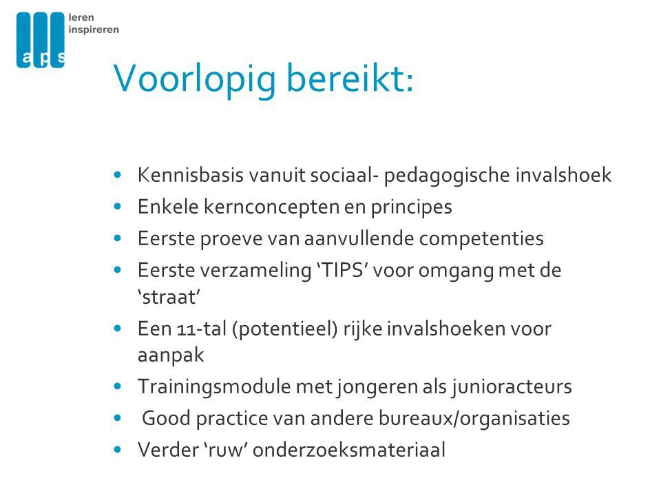 Voorlopig bereikt: Kennisbasis vanuit sociaal- pedagogische invalshoek Enkele kernconcepten en principes Eerste proeve van aanvullende competenties Ee