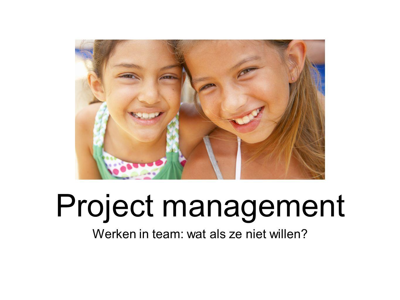 Werken in team: wat als ze niet willen? Project management