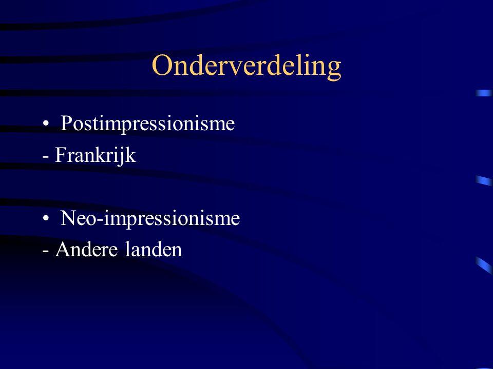 Onderverdeling Postimpressionisme - Frankrijk Neo-impressionisme - Andere landen