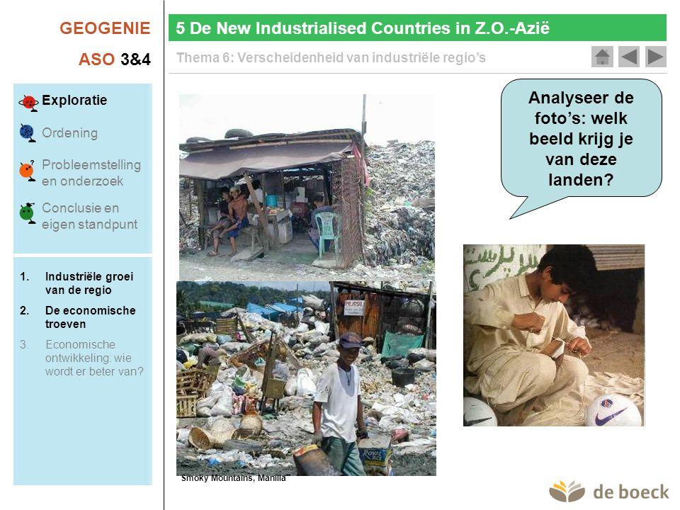 GEOGENIE ASO 3&4 Thema 6: Verscheidenheid van industriële regio's Analyseer de foto's: welk beeld krijg je van deze landen? 5 De New Industrialised Co