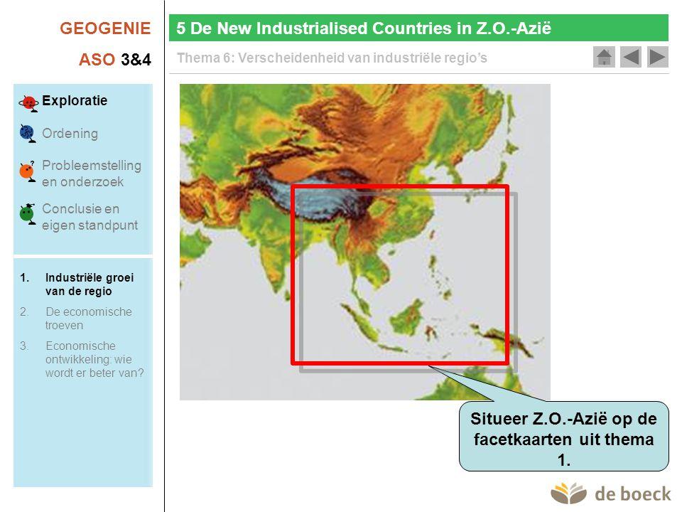 GEOGENIE ASO 3&4 Thema 6: Verscheidenheid van industriële regio's Situeer Z.O.-Azië op de facetkaarten uit thema 1.