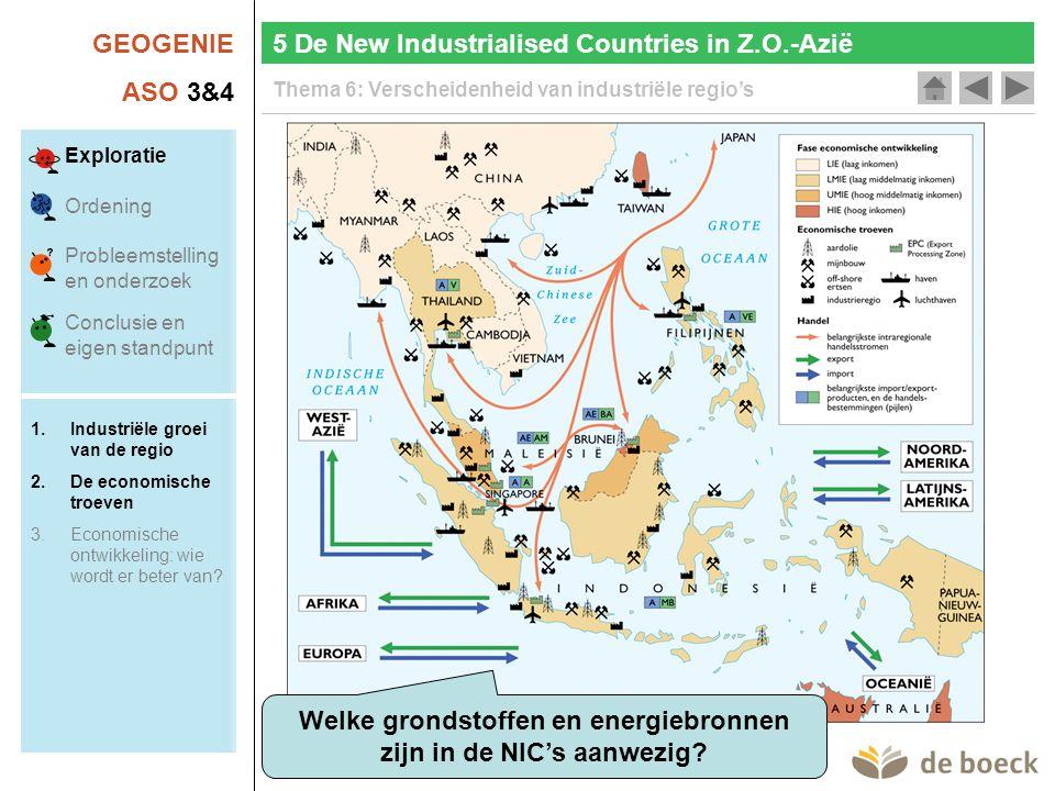 GEOGENIE ASO 3&4 Thema 6: Verscheidenheid van industriële regio's 5 De New Industrialised Countries in Z.O.-Azië Welke grondstoffen en energiebronnen zijn in de NIC's aanwezig.