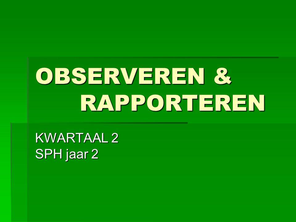 OBSERVEREN & RAPPORTEREN KWARTAAL 2 SPH jaar 2