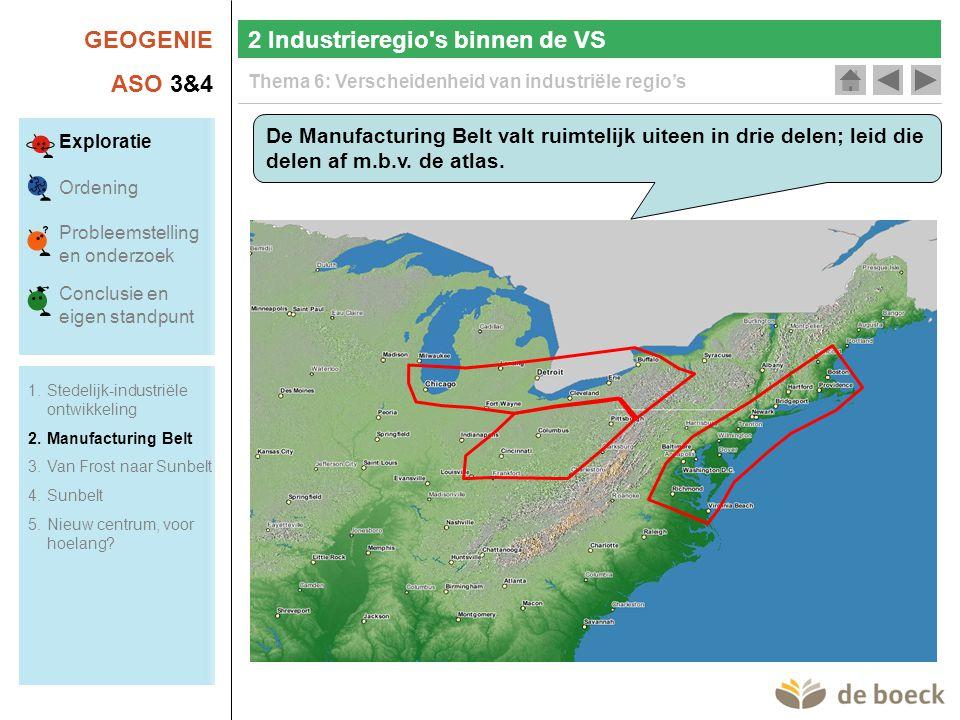GEOGENIE ASO 3&4 Thema 6: Verscheidenheid van industriële regio's 2 Industrieregio s binnen de VS De Manufacturing Belt valt ruimtelijk uiteen in drie delen; leid die delen af m.b.v.