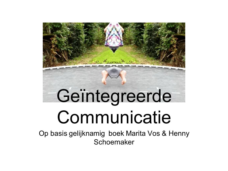 Op basis gelijknamig boek Marita Vos & Henny Schoemaker Geïntegreerde Communicatie