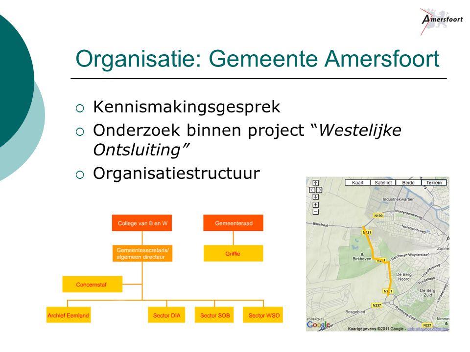 """Organisatie: Gemeente Amersfoort  Kennismakingsgesprek  Onderzoek binnen project """"Westelijke Ontsluiting""""  Organisatiestructuur"""