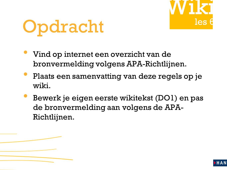 les 6 Opdracht Vind op internet een overzicht van de bronvermelding volgens APA-Richtlijnen.