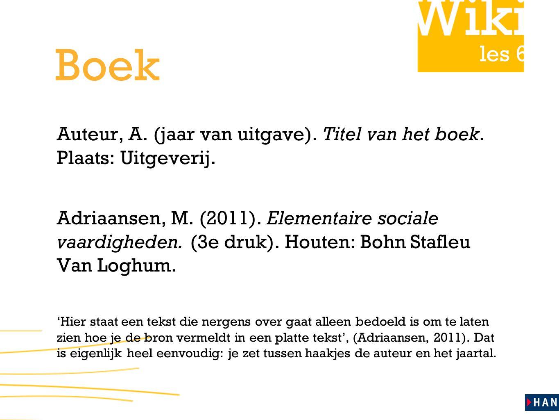 les 6 Boek Auteur, A.(jaar van uitgave). Titel van het boek.