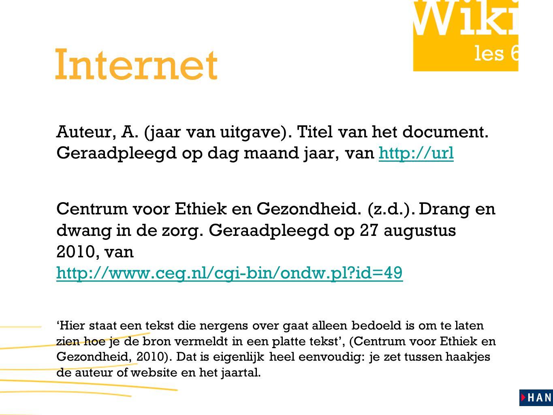 les 6 Internet Auteur, A.(jaar van uitgave). Titel van het document.